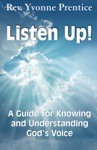 Listen Up A Guide To Knowing And Understanding Gods Voice