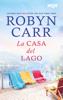 Robyn Carr - La casa del lago portada