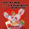 I Love My Mom Ich Habe Meine Mama Lieb