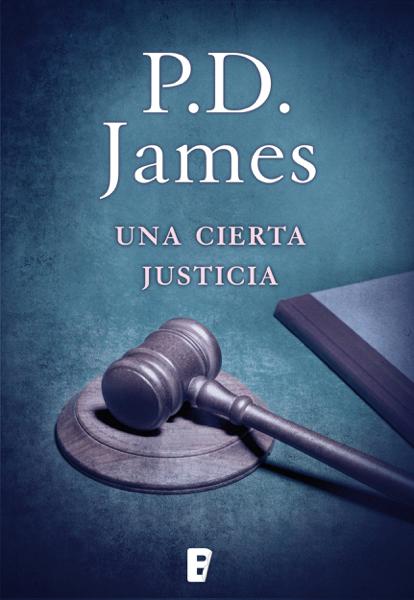 Una cierta justicia (Adam Dalgliesh 10) by P.D. James