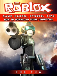 ROBLOX GAME HACKS, STUDIO, TIPS HOW TO DOWNLOAD GUIDE UNOFFICIAL