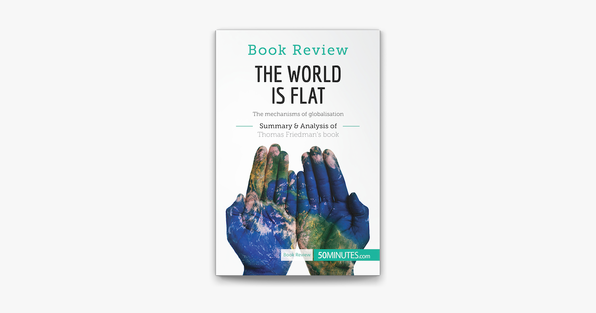 Book Review The World Is Flat By Thomas L Friedman In Apple Books