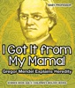 I Got It From My Mama! Gregor Mendel Explains Heredity - Science Book Age 9  Children's Biology Books