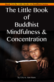 The Little Book of Buddhist Mindfulness & Concentration