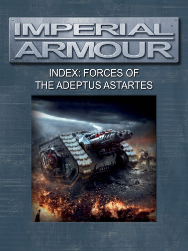 Games Workshop - Imperial Armour Index: Forces of the Adeptus Astartes