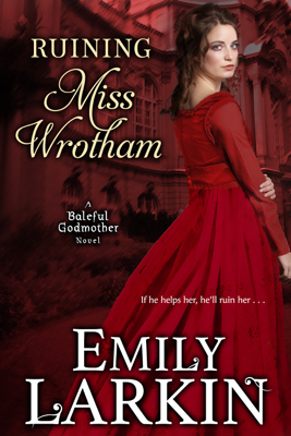 Emily Larkin - Ruining Miss Wrotham book