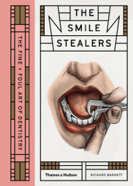 Smile Stealers: The Fine and Foul Art of Dentistry