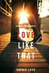 Love Like That The Romance ChroniclesBook 2