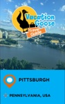 Vacation Goose Travel Guide Pittsburgh Pennsylvania USA