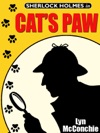 Cats Paw A Holmes And Watson  Miss Emily And Mandalay Novella