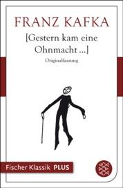 GESTERN KAM EINE OHNMACHT...