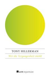 Wer die Vergangenheit stiehlt - Tony Hillerman by  Tony Hillerman PDF Download