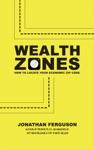 Wealth Zones How To Locate Your Economic Zip Code