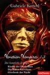 Venetian Vampires 1-3 Gesamtausgabe Trilogie 1553 Seiten