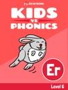 Learn Phonics ER - Kids Vs Phonics IPhone Version
