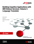 Building Cognitive Applications with IBM Watson Services: Volume 5 Language Translator