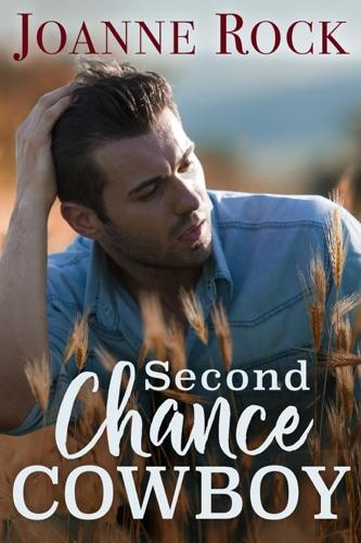 Second Chance Cowboy - Joanne Rock - Joanne Rock