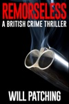Remorseless A British Crime Thriller