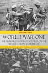 World War One - The Unheard Stories Of Soldiers On The Western Front Battlefields - Volume Two