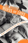 Waves Of Love - Rory Vermchtnis Der Angst