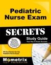 Pediatric Nurse Exam Secrets Study Guide