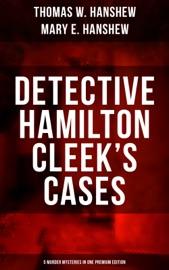 Download Detective Hamilton Cleek's Cases - 5 Murder Mysteries in One Premium Edition