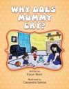 Why Does Mummy Cry