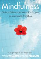 Mindfulness. Guía práctica para encontrar la paz en un mundo frenético ebook Download