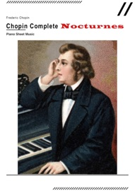 CHOPIN COMPLETE PIANO SHEET MUSIC – NOCTURNES