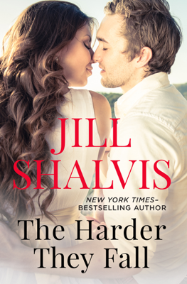 Jill Shalvis - The Harder They Fall book