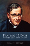 Praying 15 Days With St Josemaria Escriva