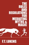 The Rules And Regulations For Mediating Myths  Magic