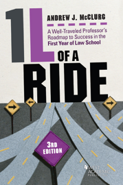 1L of a Ride, A Well-Traveled Professor's Roadmap to Success in the First Year of Law School book