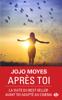 Jojo Moyes - Après toi illustration