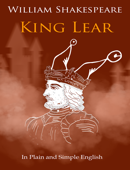 King Lear - In Plain and Simple English