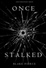Blake Pierce - Once Stalked (A Riley Paige Mystery—Book 9) artwork