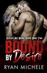 Bound By Desire Ravage MC Bound Series Book 2
