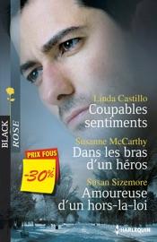 Coupables sentiments - Dans les bras d'un héros - Amoureuse d'un hors-la-loi PDF Download