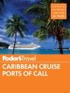 Fodors Caribbean Cruise Ports Of Call