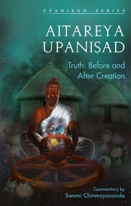 AITAREYA UPANISHAD - TRUTH: BEFORE AND AFTER CREATION