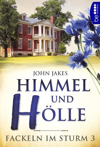 John Jakes - Himmel und Hölle