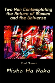 Two Men Contemplating The Nature Of Women And The Universe Print Operas