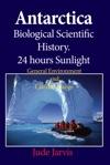 Antarctica Biological Scientific History24 Hours Sunlight