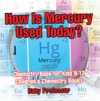 How Is Mercury Used Today Chemistry Book For Kids 9-12  Childrens Chemistry Books