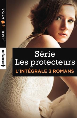 Lisa Childs - Intégrale Black Rose ''Les protecteurs''