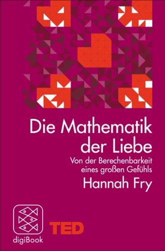 Hannah Fry - Die Mathematik der Liebe