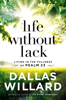 Dallas Willard - Life Without Lack  artwork