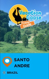 VACATION GOOSE TRAVEL GUIDE SANTO ANDRE BRAZIL