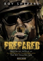 Prepared: The 8 Secret Skills of an Ex-IDF Special Forces Operator That Will Keep You Safe - Basic Guide