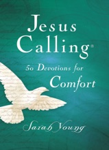 Jesus Calling, 50 Devotions for Comfort, with Scripture references